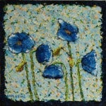 Kathleen Hall, Blue  Poppies, oil on canvas, 10 X 10 © The Artist